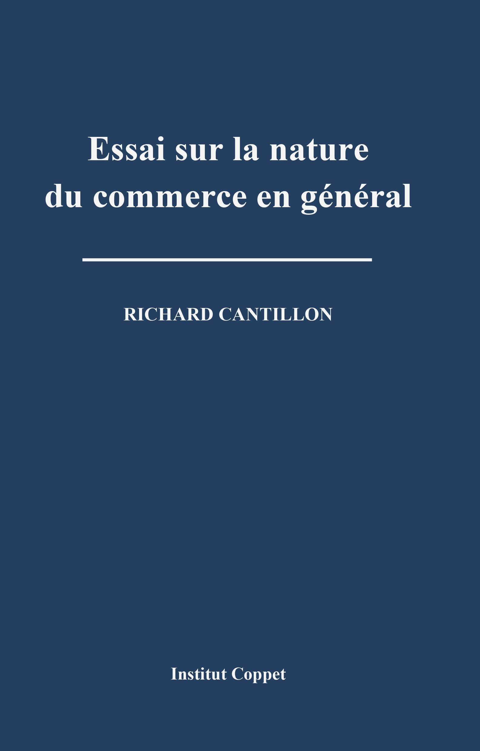 an essay on economic theory cantillon Richard cantillon was an irish-french economist and author of essai sur la nature du commerce en général (essay on the nature of trade in general), a boo.